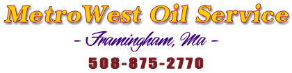 MetroWest Oil Service, Framingham, MA - 508-875-2770